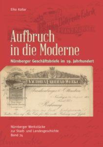 """Nürnberger Geschäftsbriefes ,Titelbild des Buches """"Aufbruch in die Moderne"""". Faksimile eines Briefs aus dem 19. Jahrhundert"""