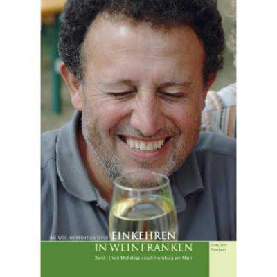 Joachim Peukert - Bei Woi', Worscht un' Weck! Einkehren in Weinfranken. Band 1: Von Michelbach nach Homburg