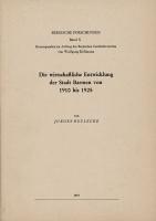 Die wirtschaftliche Entwicklung der Stadt Barmen von 1910-1925, (= Quellen und Darstellungen zur bergischen Geschichte, Kunst und Literatur, Band 10)-0