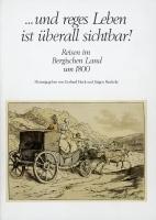 Reisen im Bergischen Land um 1800, Band I: ... und reges Leben ist überall sichtbar (= Quellen und Darstellungen zur bergischen Geschichte, Kunst und Literatur, Band 15)-0