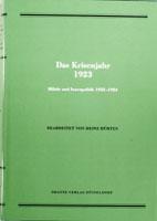 Das Krisenjahr 1923. Militär und Innenpolitik 1922-1924, (= Quellen zur Geschichte des Parlamentarismus und der politischen Parteien, Reihe 2, Band 4)-0
