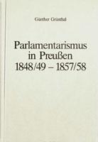 Parlamentarismus in Preußen 1848/49-1857/58 Preußischer Konstitutionalismus - Parlament und Regierung in der Reaktionsära, (= Handbuch der Geschichte des deutschen Parlamentarismus Herausgegeben von Gerhard A. Ritter)-0