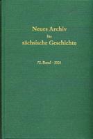 Neues Archiv für sächsische Geschichte, 72. Band/2002. In Verbindung mit dem Institut für sächsische Geschichte und Volkskunde e.V-0