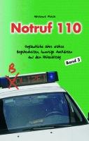 Notruf 110, Band 3, Unglaubliche aber wahre Begebenheiten, humorige Anekdoten aus dem Polizeialltag-0