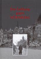 Der Luftkrieg gegen Nürnberg. Der Angriff am 02. Januar 1945 und die zerstörte Stadt-0