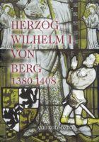 Herzog Wilhelm I. von Berg 1380-1408. Bergische Forschungen XXIX-0