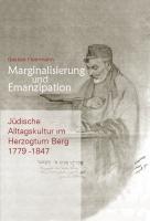 Marginalisierung und Emanzipation. Jüdische Alltagskultur im Herzogtum Berg 1779-1847. Bergische Forschungen XXX-0
