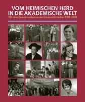 Vom heimischen Herd in die akademische Welt. 100 Jahre Frauenstudium an der Universität Gießen 1908-2008.-0