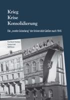 """Krieg. Krise. Konsolidierung. Die """"zweite Gründung"""" der Universität Gießen nach 1945.-0"""