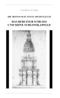 Das Berliner Schloss und seine Schlosskapelle. Die Ikonologie einer Architektur.-0