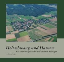 Holzschwang und Hausen. Mit einer Ortsgeschichte und anderen Beiträgen. Herausgegeben vom Stadtarchiv Neu-Ulm.-0