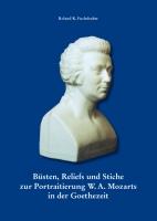 Büsten, Reliefs und Stiche zur Portraitierung W.A. Mozarts in der Goethezeit-0