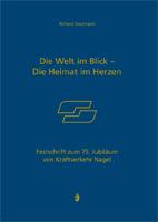 Die Welt im Blick - Die Heimat im Herzen. Festschrift zum 75. Jubiläum von Kraftverkehr Nagel-0