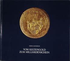 Vom Keltengold zum Milliardenschein. Geld aus dem Land zwischen Steigerwald und Frankenhöhe, (= Beiträge zur Heimatgeschichte, Band III)-0