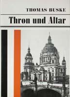 Thron und Altar. Die Rolle der Berliner Hofprediger im Zeitalter des Wilhelminismus-0