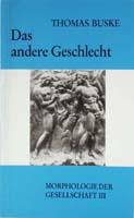 Das andere Geschlecht. Morphologie der Gesellschaft, Band III-0