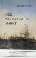 Der Wirtschaftsmarkt. Morphologie zur Gesellschaft II-0