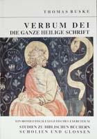 VERBUM DEI. Die ganze Heilige Schrift. Ein homiletisch-exegetisches Exercitium. Studien zu biblischen Büchern. Scholien und Glossen-0