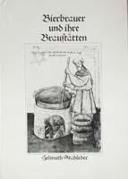 Bierbrauer und ihre Braustätten. Ein Beitrag zur Gewerbetopographie Münchens im Mittelalter-0