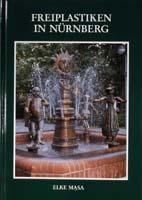 Freiplastiken in Nürnberg - Plastik, Denkmale und Brunnen im öffentlichen Raum der Stadt. Herausgegeben vom Hochbauamt der Stadt Nürnberg-0