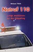 Notruf 110, Band 1, Lustige Geschichten aus dem Polizeialltag-0