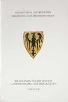 Richtlinien für die Edition landesgeschichtlicher Quellen, Gesamtverein der Deutschen Geschichts- und Altertumsvereine, Marburg-Hannover-0