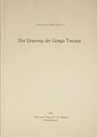 Der Ursprung der Gorgia Toscana ( = Dissertation der Philosophischen Fakultät der Friedrich-Alexander-Universität zu Erlangen-Nürnberg)-0