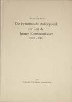 Die byzantinische Außenpolitik der letzten Komnenenkaiser (1180-1185) Inaugural-Dissertation zur Erlangung der Doktorwürde der Philosophischen Fakultät der Julius-Maximilians-Universität Würzburg-0