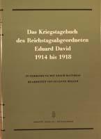 Das Kriegstagebuch des Reichstagsabgeordneten Eduard David 1914 bis 1918 (= Quellen zur Geschichte des Parlamentarismus und der politischen Parteien, Reihe 1, Band 4)-0