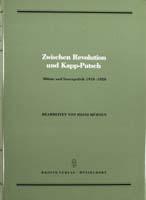 Zwischen Revolution und Kapp-Putsch. Militär und Innenpolitik 1918-1920, (= Quellen zur Geschichte des Parlamentarismus und der politischen Parteien, Reihe 2, Band 2)-0