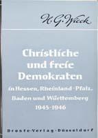 Christliche und Freie Demokraten in Hessen, Rheinland-Pfalz, Baden und Württemberg 1945/46, (= Beiträge zur Geschichte des Parlamentarismus und der politischen Parteien, Band 10)-0