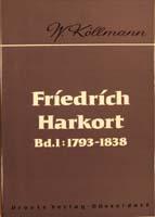 Friedrich Harkort. Band 1: 1793-1838, (= Beiträge zur Geschichte des Parlamentarismus und der politischen Parteien, Band 27)-0