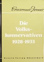 Die Volkskonservativen 1928-1933. Entwicklung, Struktur, Standort und staatspolitische Zielsetzung, (= Beiträge zur Geschichte des Parlamentarismus und der politischen Parteien, Band 30)-0