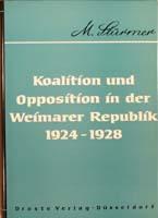 Koalition und Opposition in der Weimarer Republik 1924-1928, (= Beiträge zur Geschichte des Parlamentarismus und der politischen Parteien, Band 36)-0