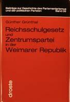 Reichsschulgesetz und Zentrumspartei in der Weimarer Republik, (= Beiträge zur Geschichte des Parlamentarismus und der politischen Parteien, Band 39)-0