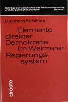 Elemente direkter Demokratie im Weimarer Regierungssystem, (= Beiträge zur Geschichte des Parlamentarismus und der politischen Parteien, Band 40)-0