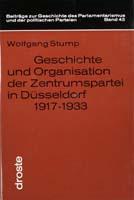 Geschichte und Organisation der Zentrumspartei in Düsseldorf 1917-1933, (= Beiträge zur Geschichte des Parlamentarismus und der politischen Parteien, Band 43)-0