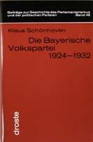 Die Bayerische Volkspartei 1924-1932, (= Beiträge zur Geschichte des Parlamentarismus und der politischen Parteien, Band 46)-0