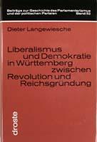 Liberalismus und Demokratie in Württemberg zwischen Revolution und Reichsgründung, (= Beiträge zur Geschichte des Parlamentarismus und der politischen Parteien, Band 52)-0