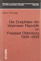 Die Endphase der Weimarer Republik im Freistaat Oldenburg 1928-1933, (= Beiträge zur Geschichte des Parlamentarismus und der politischen Parteien, Band 61)-0