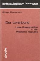 Der Leninbund. Linke Kommunisten in der Weimarer Republik, (= Beiträge zur Geschichte des Parlamentarismus und der politischen Parteien, Band 62)-0