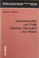 Gewerkschaften und Politik zwischen Revolution und Inflation, (= Beiträge zur Geschichte des Parlamentarismus und der politischen Parteien, Band 66)-0