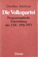 Die Volkspartei. Programmatische Entwicklung der CDU 1950-1973, (= Beiträge zur Geschichte des Parlamentarismus und der politischen Parteien, Band 68)-0