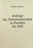 Anfänge des Parlamentarismus in Preußen bis 1848, (= Handbuch der Geschichte des deutschen Parlamentarismus. Herausgegeben von Gerhard A. Ritter)-0