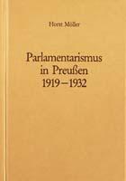 Parlamentarismus in Preußen 1919-1932, (= Handbuch der Geschichte des deutschen Parlamentarismus. Herausgegeben von Gerhard A. Ritter)-0