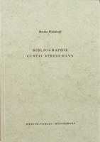 Bibliographie Gustav Stresemann, (= Bibliographien zur Geschichte des Parlamentarismus und der politischen Parteien, Heft 5)-0
