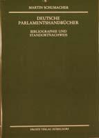 Deutsche Parlamentshandbücher. Bibliographie und Standortnachweis, (= Bibliographien zur Geschichte des Parlamentarismus und der politischen Parteien, Heft 8)-0