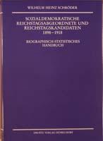 Sozialdemokratische Reichstagsabgeordnete und Reichstagskandidaten 1898-1918. Biographisch-statistisches Handbuch, (= Handbücher zur Geschichte des Parlamentarismus und der politischen Parteien, Band 2)-0