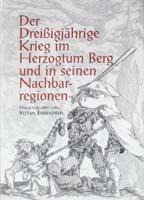 Der Dreißigjährige Krieg im Herzogtum Berg und in seinen Nachbarregionen (= Bergische Forschungen, Band 28)-0