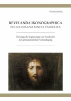 Revelanda Ikonographica, In Ecclesia Una Sancta Catholica, Theologische Ergänzungen zur Geschichte der gottesdienstlichen Verkündigung-0